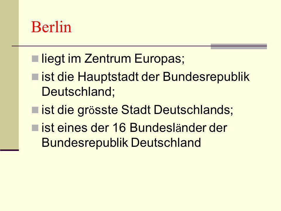 Berlin liegt im Zentrum Europas;