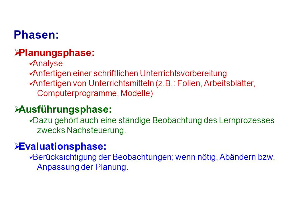 Phasen: Planungsphase: Ausführungsphase: Evaluationsphase: Analyse