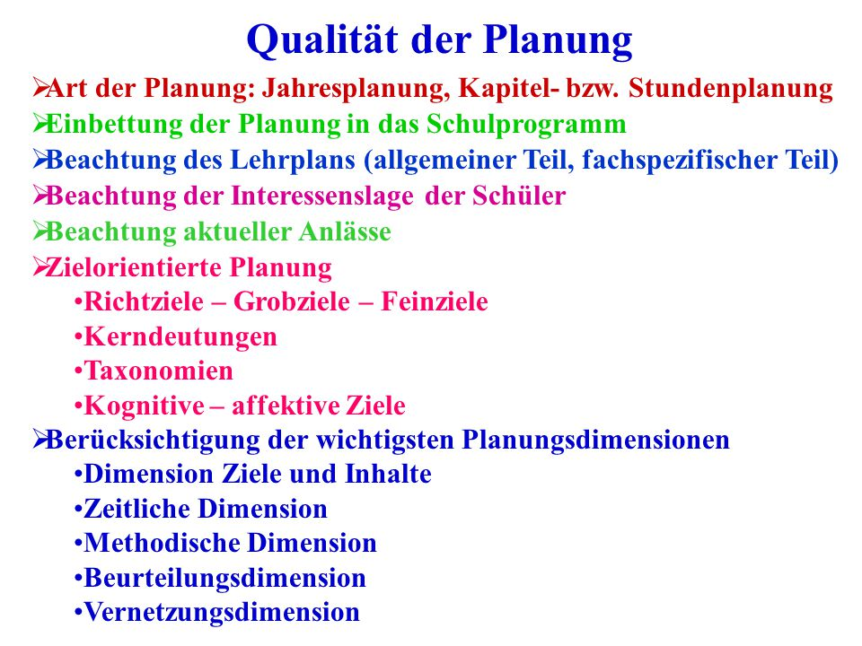 Qualität der Planung Art der Planung: Jahresplanung, Kapitel- bzw. Stundenplanung. Einbettung der Planung in das Schulprogramm.