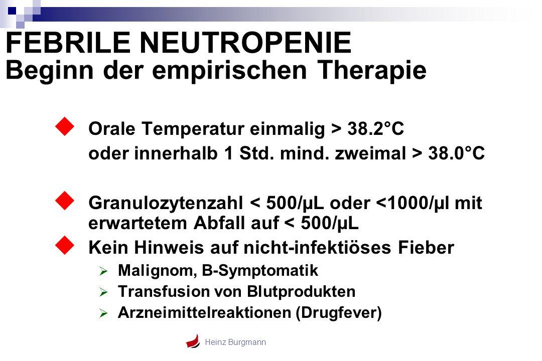 FEBRILE NEUTROPENIE Beginn der empirischen Therapie