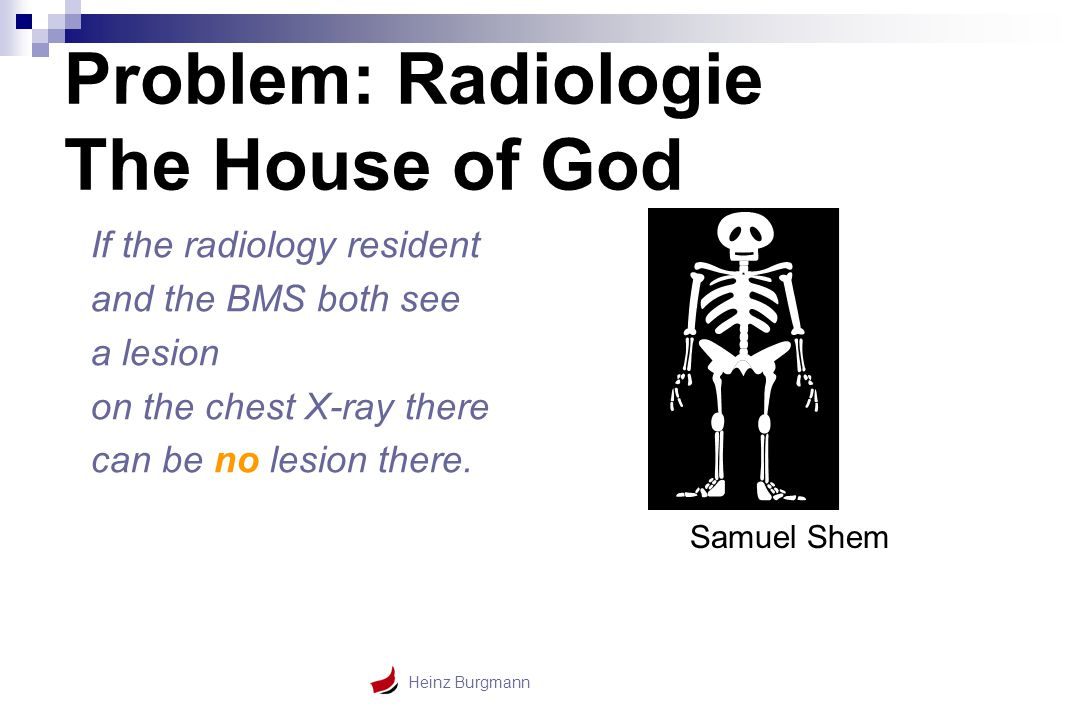 Problem: Radiologie The House of God