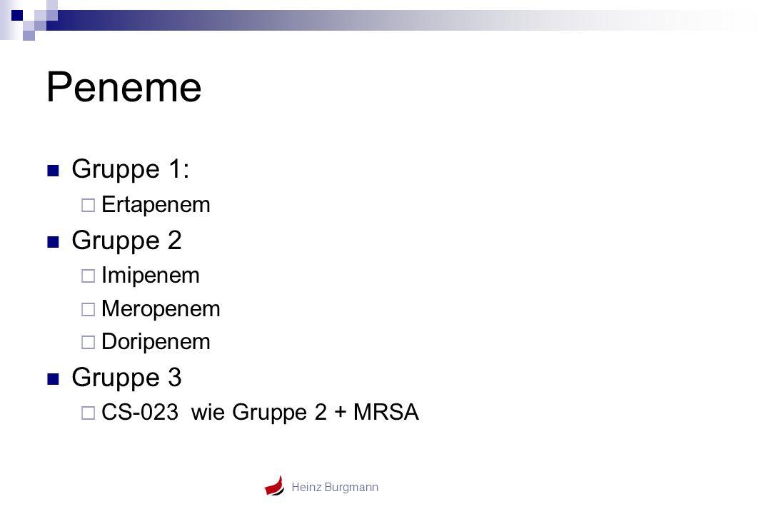 Peneme Gruppe 1: Gruppe 2 Gruppe 3 Ertapenem Imipenem Meropenem