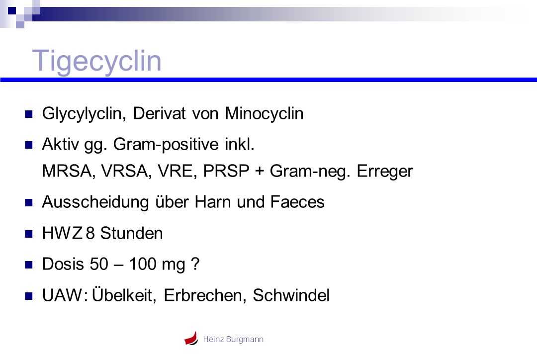 Tigecyclin Glycylyclin, Derivat von Minocyclin