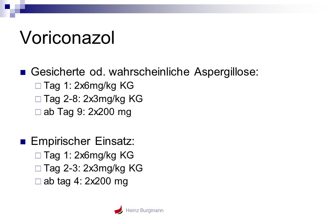 Voriconazol Gesicherte od. wahrscheinliche Aspergillose: