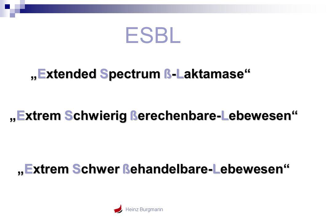 """ESBL """"Extended Spectrum ß-Laktamase"""