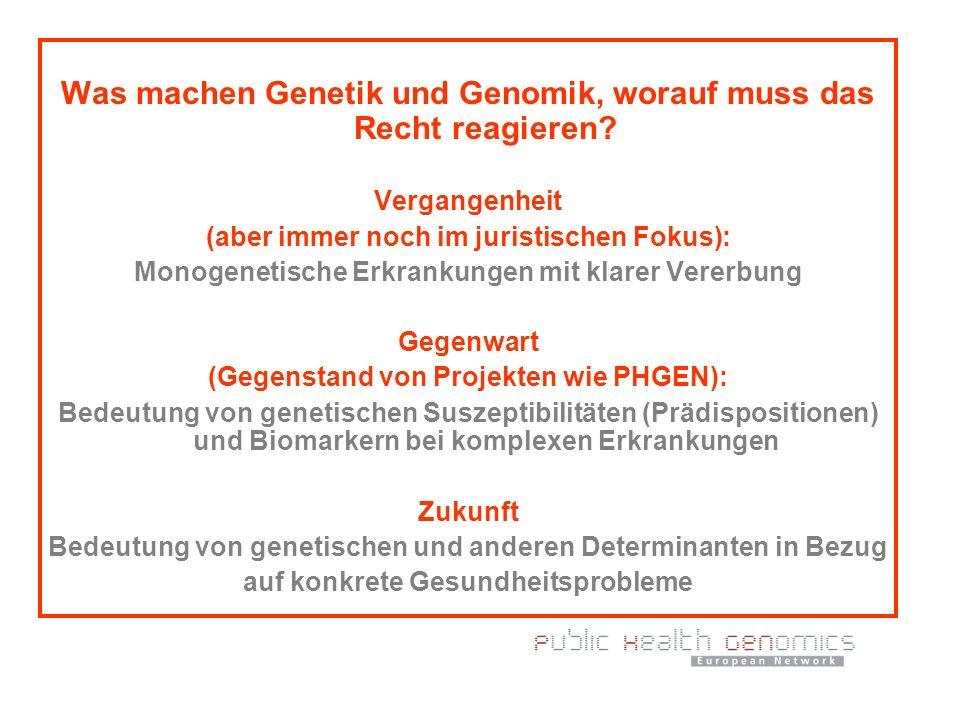 Was machen Genetik und Genomik, worauf muss das Recht reagieren