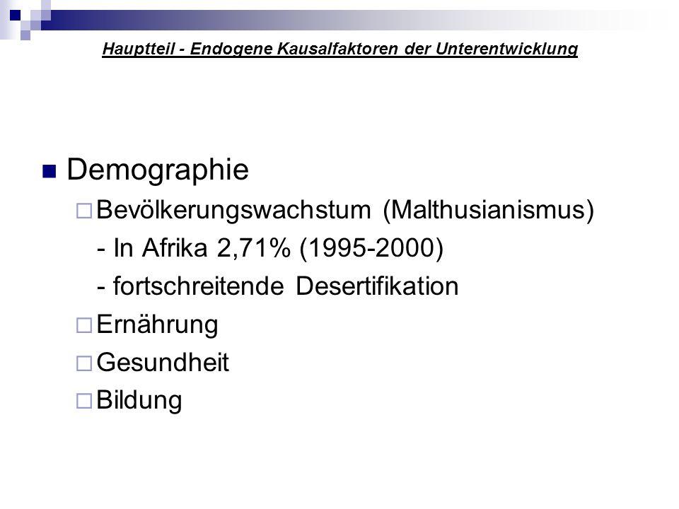 Hauptteil - Endogene Kausalfaktoren der Unterentwicklung