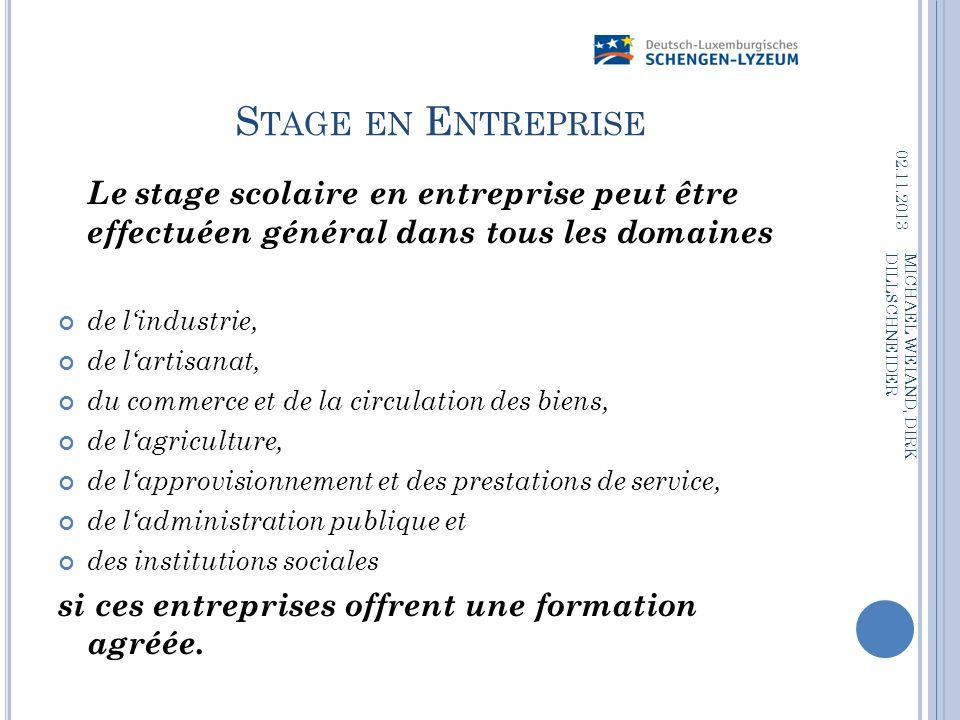 Stage en Entreprise 21.03.2017. Le stage scolaire en entreprise peut être effectuéen général dans tous les domaines.