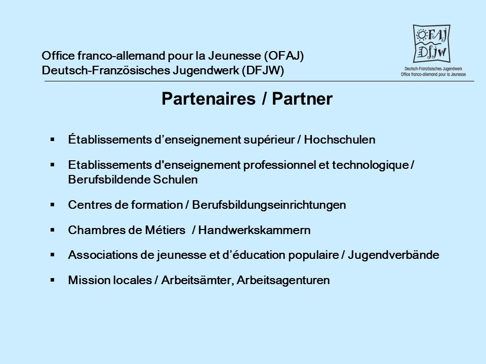 Office franco-allemand pour la Jeunesse (OFAJ) Deutsch-Französisches Jugendwerk (DFJW)