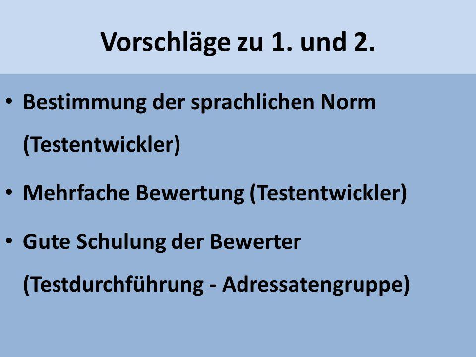 Vorschläge zu 1. und 2. Bestimmung der sprachlichen Norm (Testentwickler) Mehrfache Bewertung (Testentwickler)