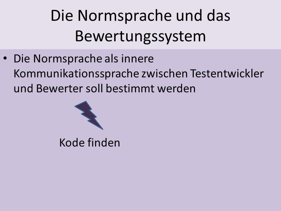 Die Normsprache und das Bewertungssystem