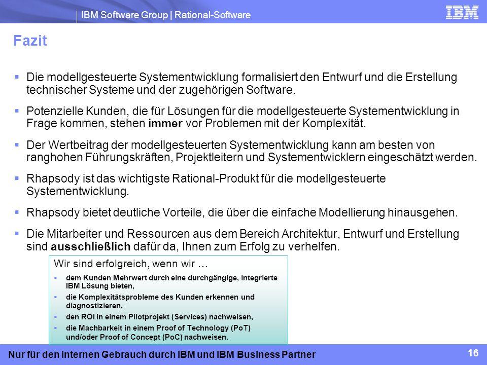 Fazit Die modellgesteuerte Systementwicklung formalisiert den Entwurf und die Erstellung technischer Systeme und der zugehörigen Software.