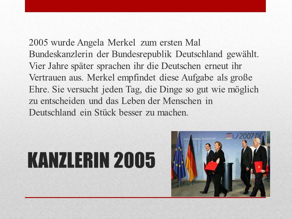 2005 wurde Angela Merkel zum ersten Mal Bundeskanzlerin der Bundesrepublik Deutschland gewählt. Vier Jahre später sprachen ihr die Deutschen erneut ihr Vertrauen aus. Merkel empfindet diese Aufgabe als große Ehre. Sie versucht jeden Tag, die Dinge so gut wie möglich zu entscheiden und das Leben der Menschen in Deutschland ein Stück besser zu machen.
