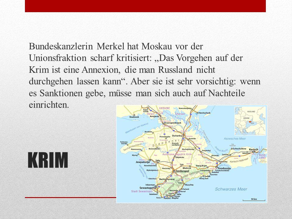 """Bundeskanzlerin Merkel hat Moskau vor der Unionsfraktion scharf kritisiert: """"Das Vorgehen auf der Krim ist eine Annexion, die man Russland nicht durchgehen lassen kann . Aber sie ist sehr vorsichtig: wenn es Sanktionen gebe, müsse man sich auch auf Nachteile einrichten."""