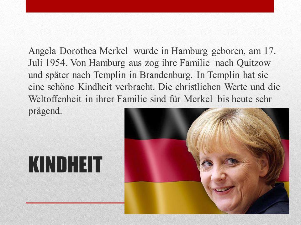 Angela Dorothea Merkel wurde in Hamburg geboren, am 17. Juli 1954
