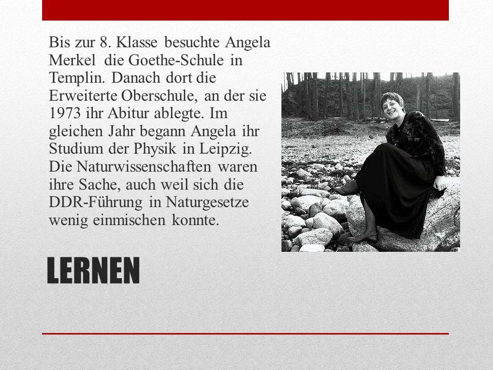 Bis zur 8. Klasse besuchte Angela Merkel die Goethe-Schule in Templin