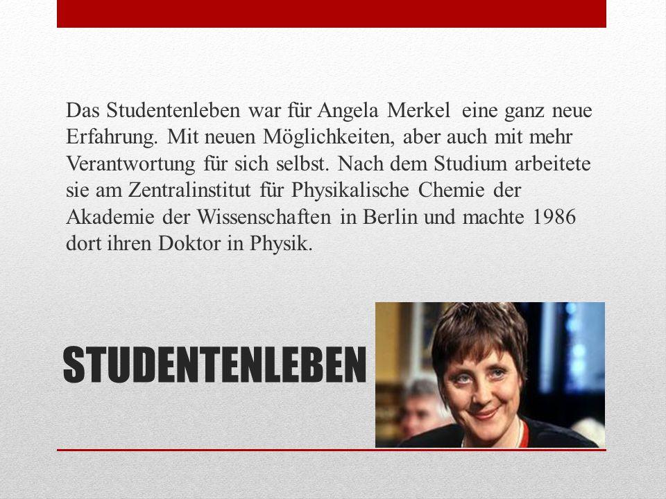 Das Studentenleben war für Angela Merkel eine ganz neue Erfahrung