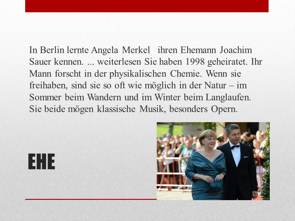 In Berlin lernte Angela Merkel ihren Ehemann Joachim Sauer kennen