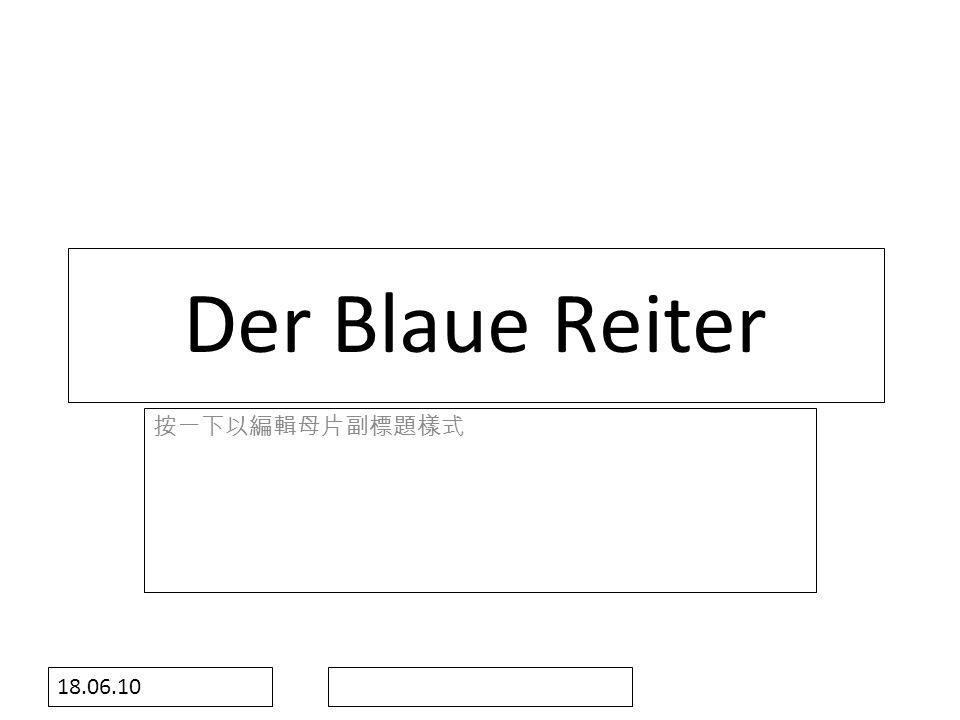 Der Blaue Reiter 18.06.10