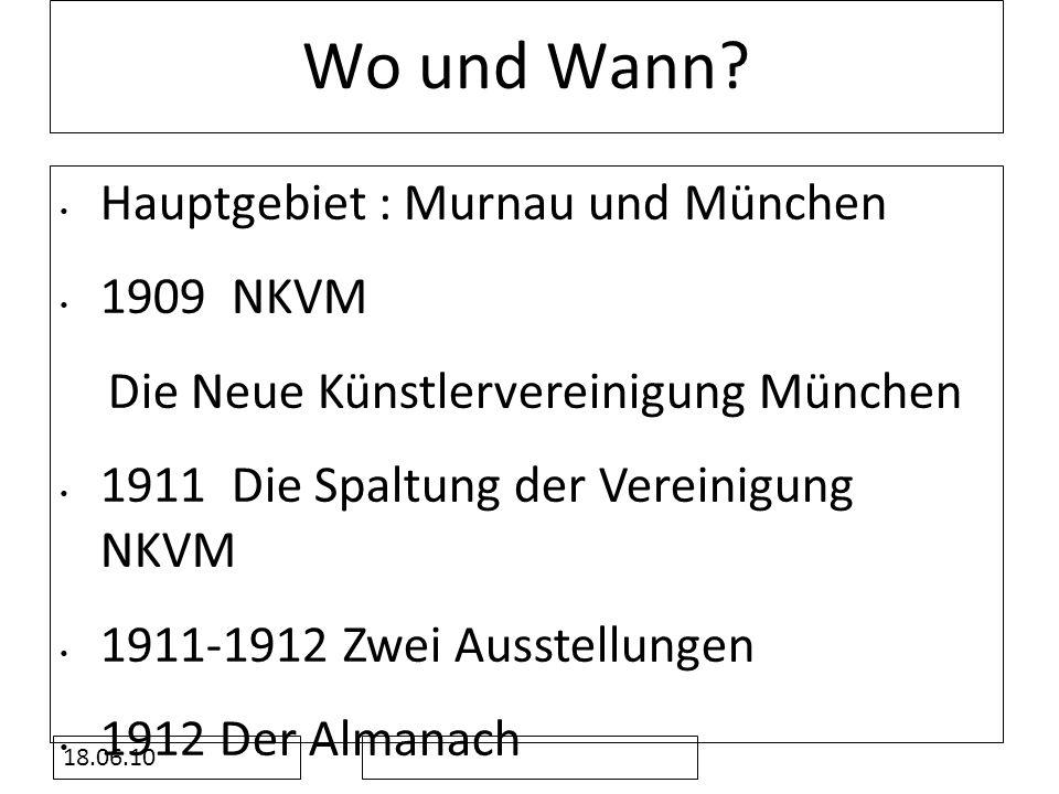 Wo und Wann Hauptgebiet : Murnau und München 1909 NKVM