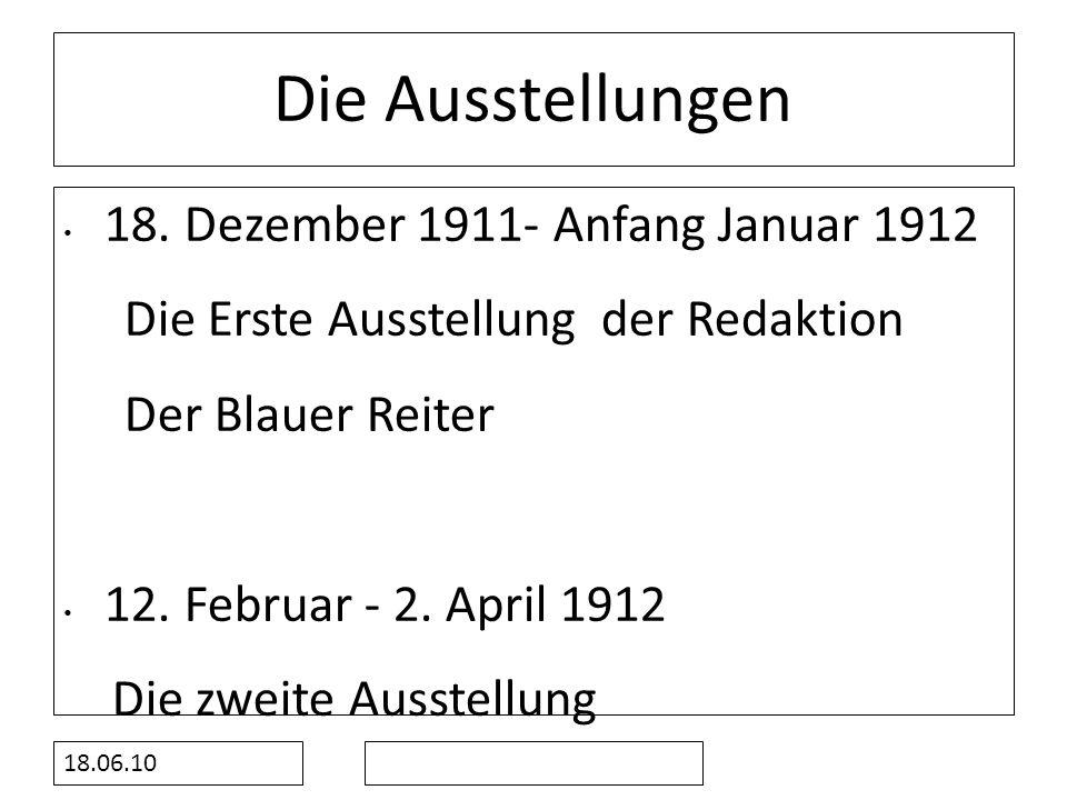 Die Ausstellungen 18. Dezember 1911- Anfang Januar 1912