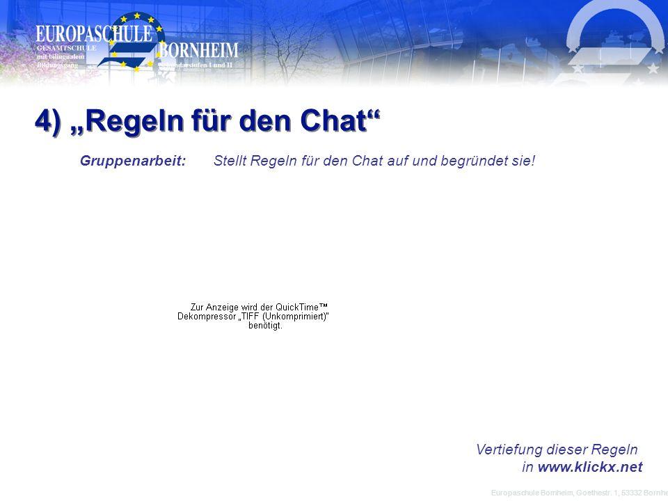 """4) """"Regeln für den Chat Gruppenarbeit: Stellt Regeln für den Chat auf und begründet sie! Vertiefung dieser Regeln in www.klickx.net."""