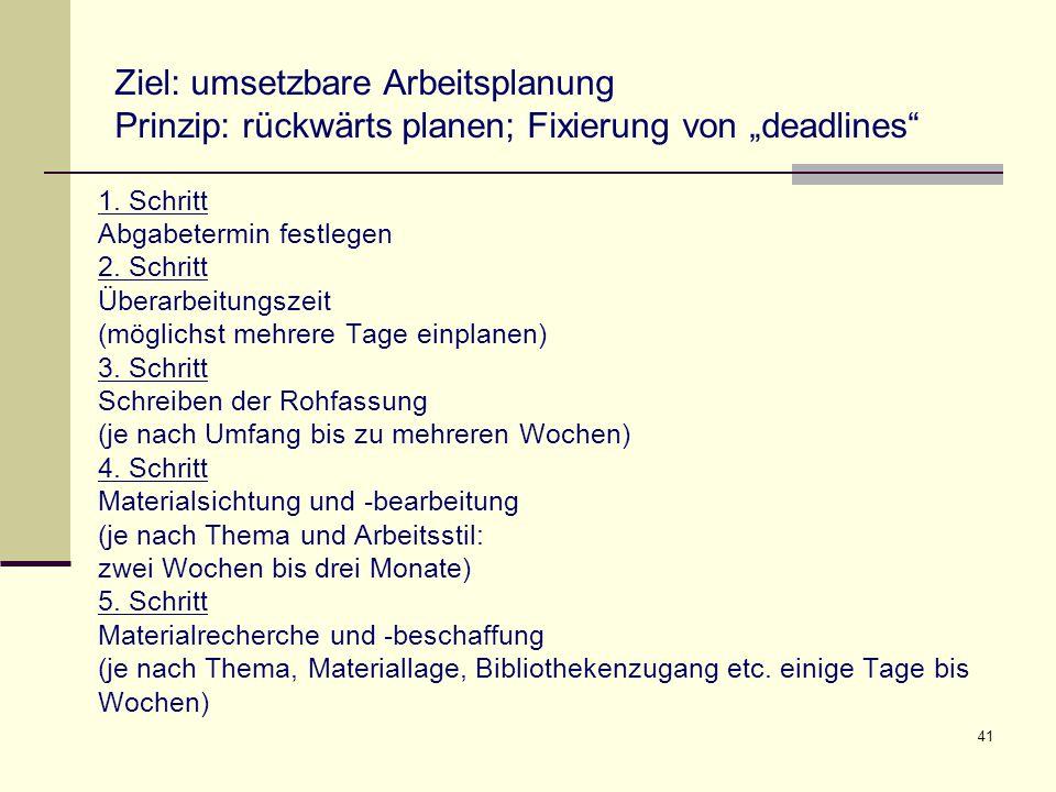 """Ziel: umsetzbare Arbeitsplanung Prinzip: rückwärts planen; Fixierung von """"deadlines"""