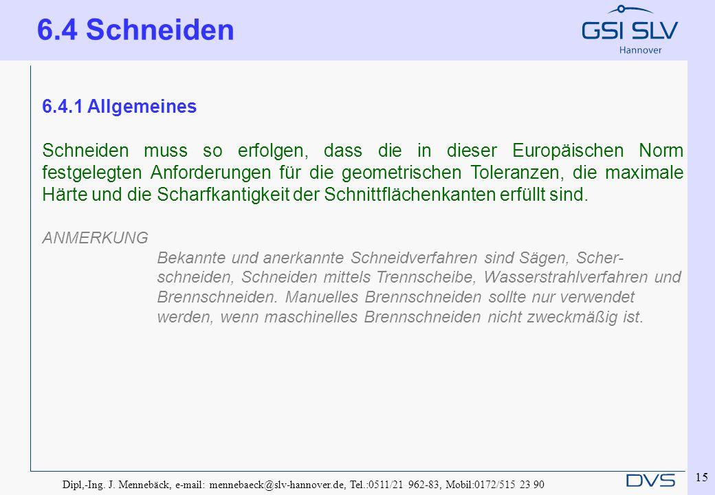 6.4 Schneiden 6.4.1 Allgemeines