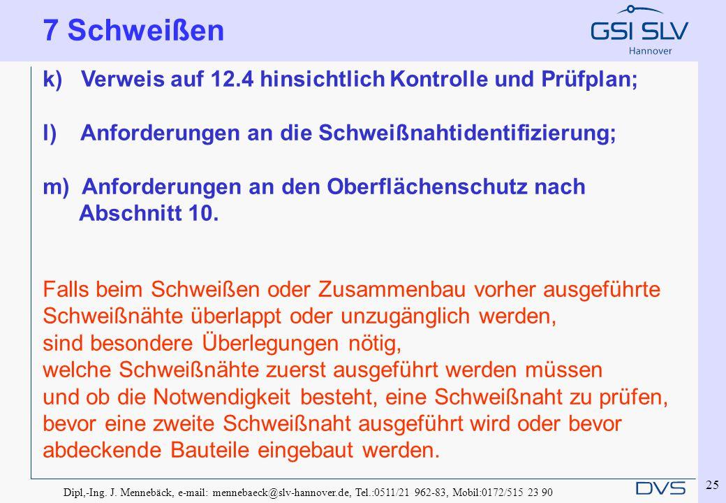 7 Schweißen k) Verweis auf 12.4 hinsichtlich Kontrolle und Prüfplan;
