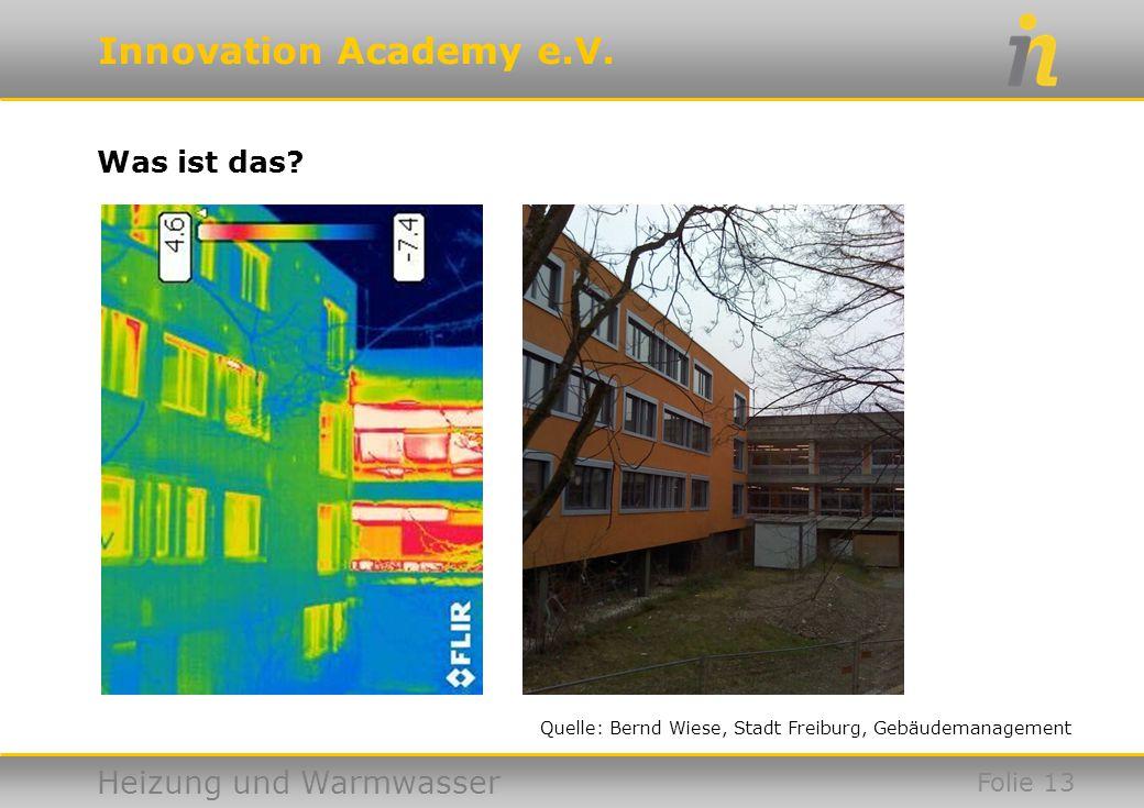 Was ist das Quelle: Bernd Wiese, Stadt Freiburg, Gebäudemanagement