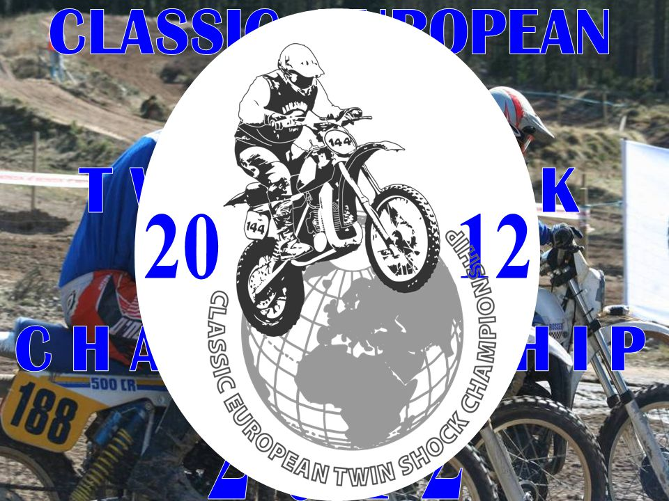 20 12 CLASSIC EUROPEAN T W I N S H O C K C H A M P I O N S H I P