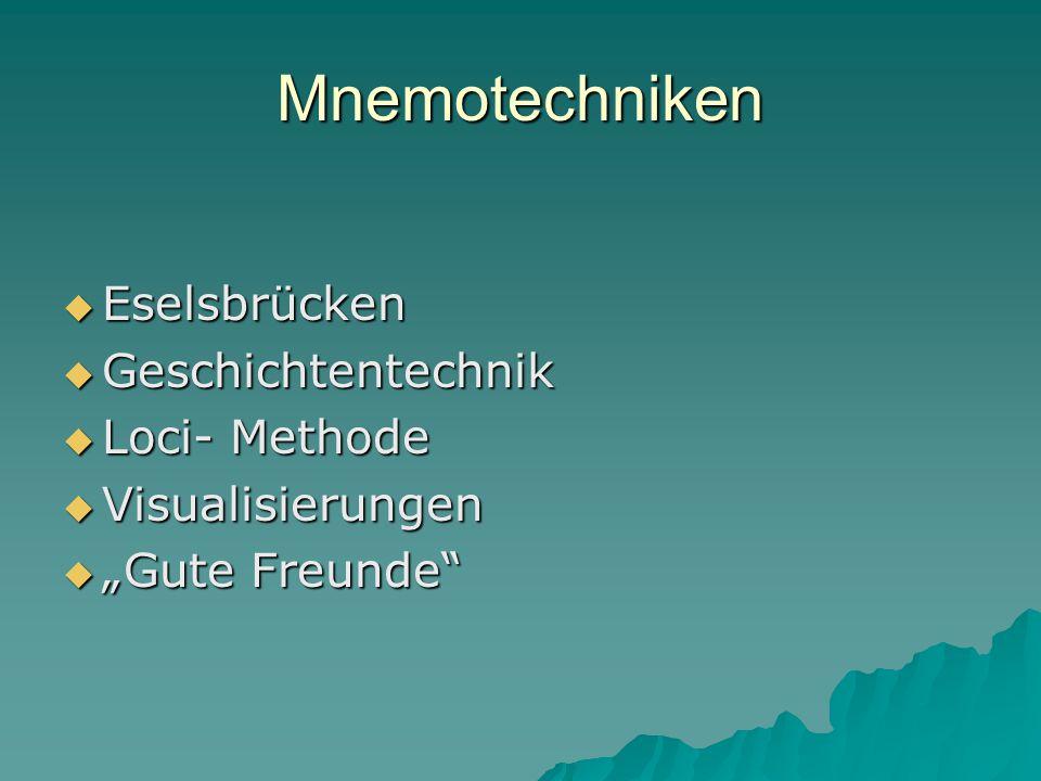Mnemotechniken Eselsbrücken Geschichtentechnik Loci- Methode