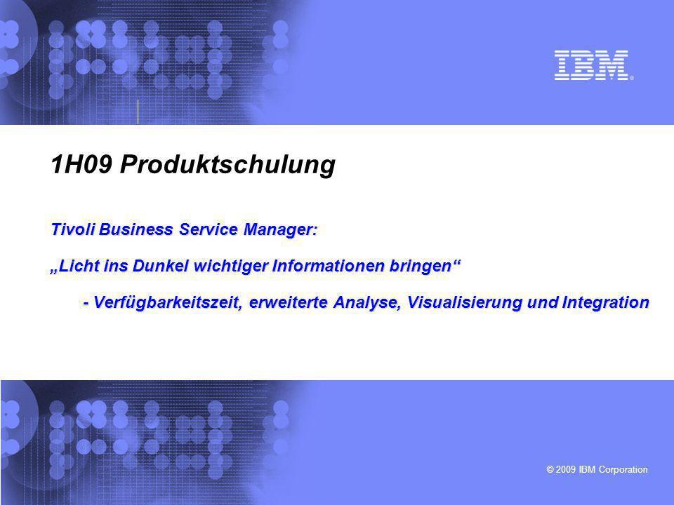 1H09 Produktschulung Tivoli Business Service Manager: