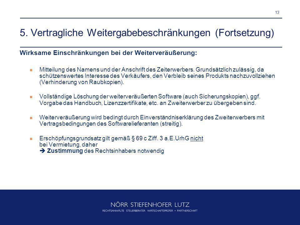 5. Vertragliche Weitergabebeschränkungen (Fortsetzung)