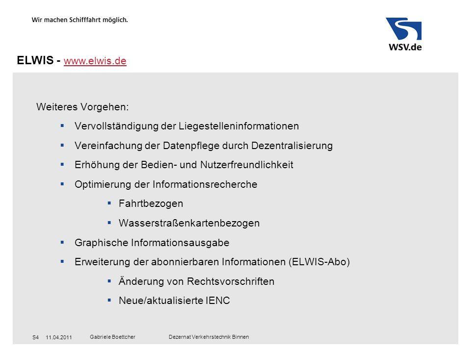 ELWIS - www.elwis.de Weiteres Vorgehen: