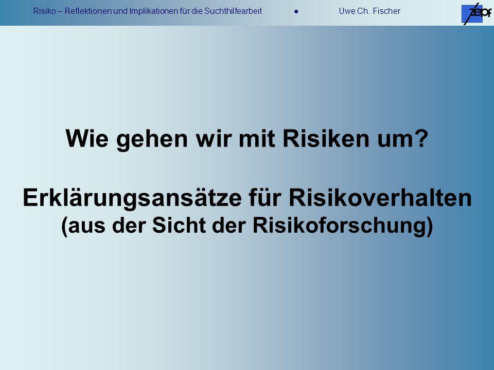 Wie gehen wir mit Risiken um Erklärungsansätze für Risikoverhalten