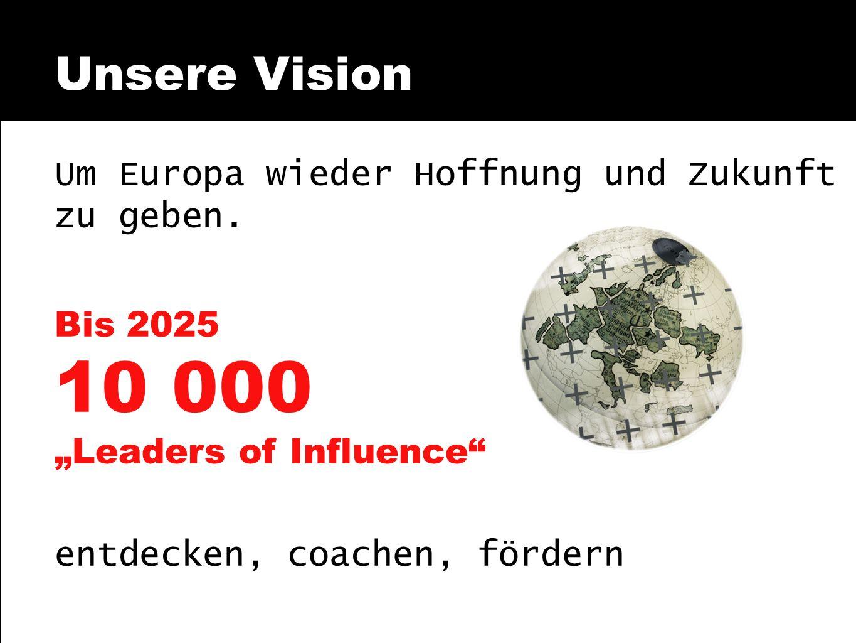 Unsere Vision Um Europa wieder Hoffnung und Zukunft zu geben.