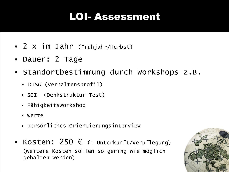 LOI- Assessment • 2 x im Jahr (Frühjahr/Herbst) • Dauer: 2 Tage