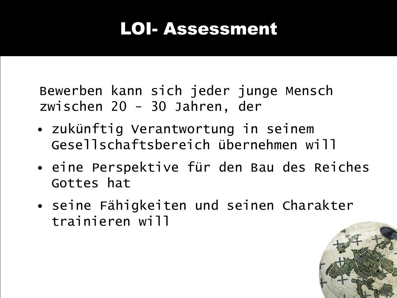 LOI- Assessment Bewerben kann sich jeder junge Mensch zwischen 20 - 30 Jahren, der.
