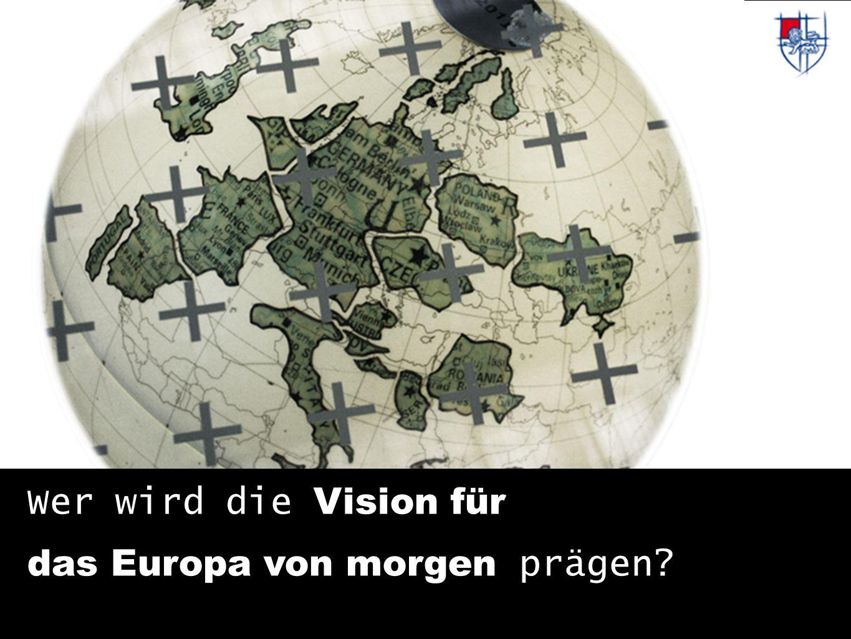 Wer wird die Vision für das Europa von morgen prägen