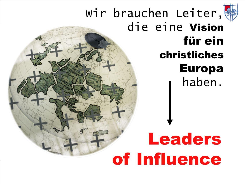 Wir brauchen Leiter, die eine Vision für ein christliches Europa haben.
