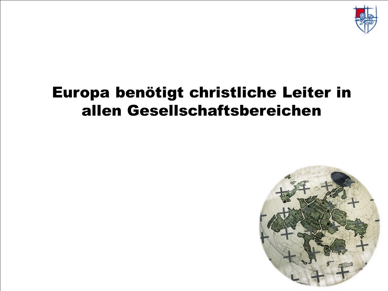 Europa benötigt christliche Leiter in allen Gesellschaftsbereichen