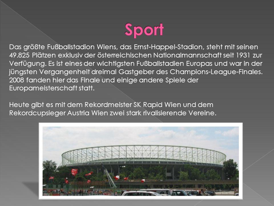Das größte Fußballstadion Wiens, das Ernst-Happel-Stadion, steht mit seinen 49.825 Plätzen exklusiv der österreichischen Nationalmannschaft seit 1931 zur Verfügung. Es ist eines der wichtigsten Fußballstadien Europas und war in der jüngsten Vergangenheit dreimal Gastgeber des Champions-League-Finales. 2008 fanden hier das Finale und einige andere Spiele der Europameisterschaft statt.