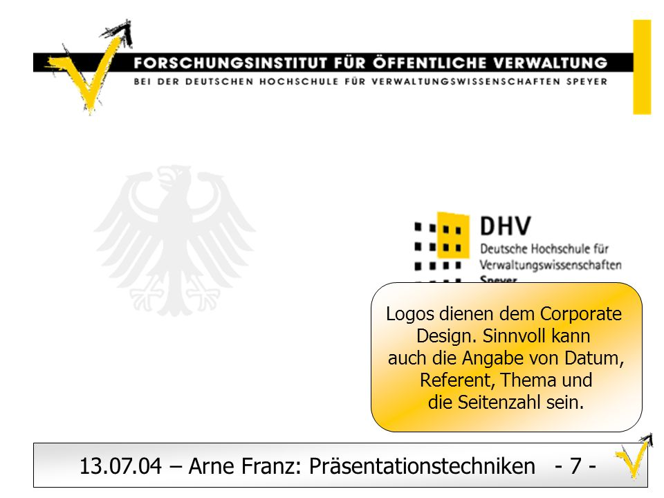 13.07.04 – Arne Franz: Präsentationstechniken - 7 -