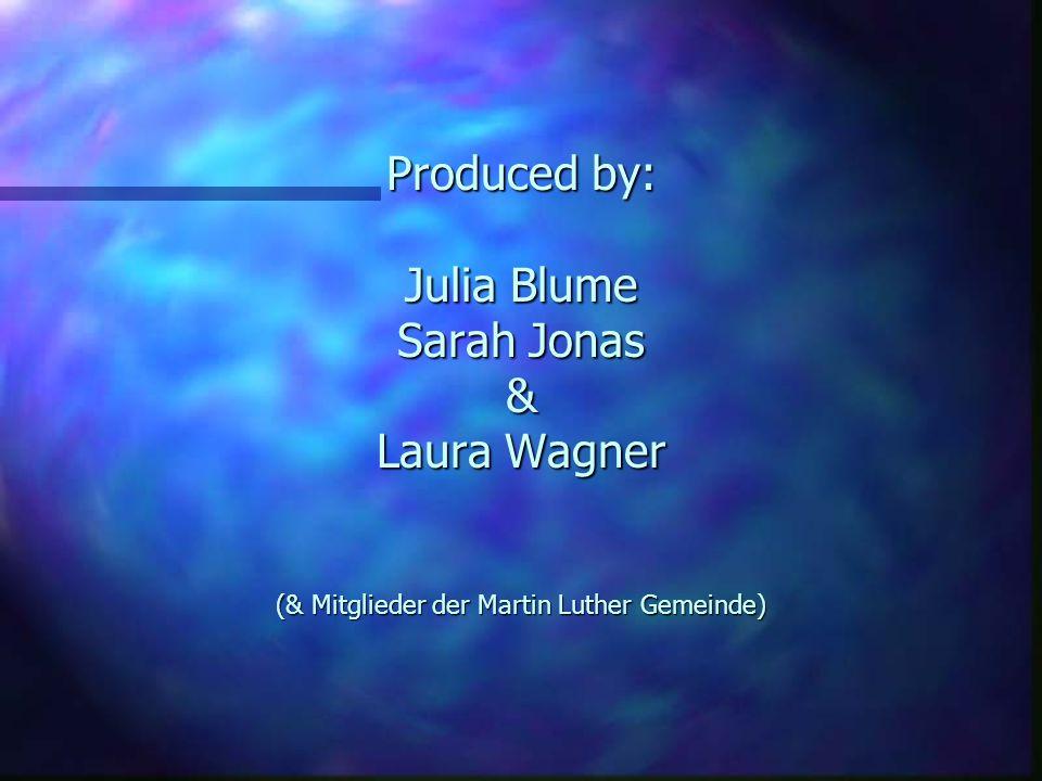 Produced by: Julia Blume Sarah Jonas & Laura Wagner (& Mitglieder der Martin Luther Gemeinde)