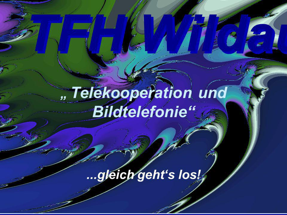 """"""" Telekooperation und Bildtelefonie ...gleich geht's los!"""