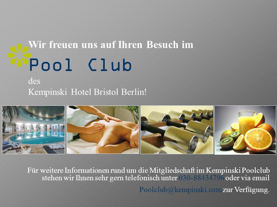 Wir freuen uns auf Ihren Besuch im Pool Club des Kempinski Hotel Bristol Berlin!