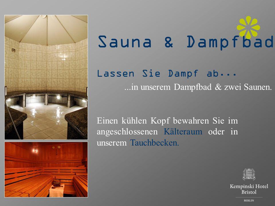 Sauna & Dampfbad Lassen Sie Dampf ab...