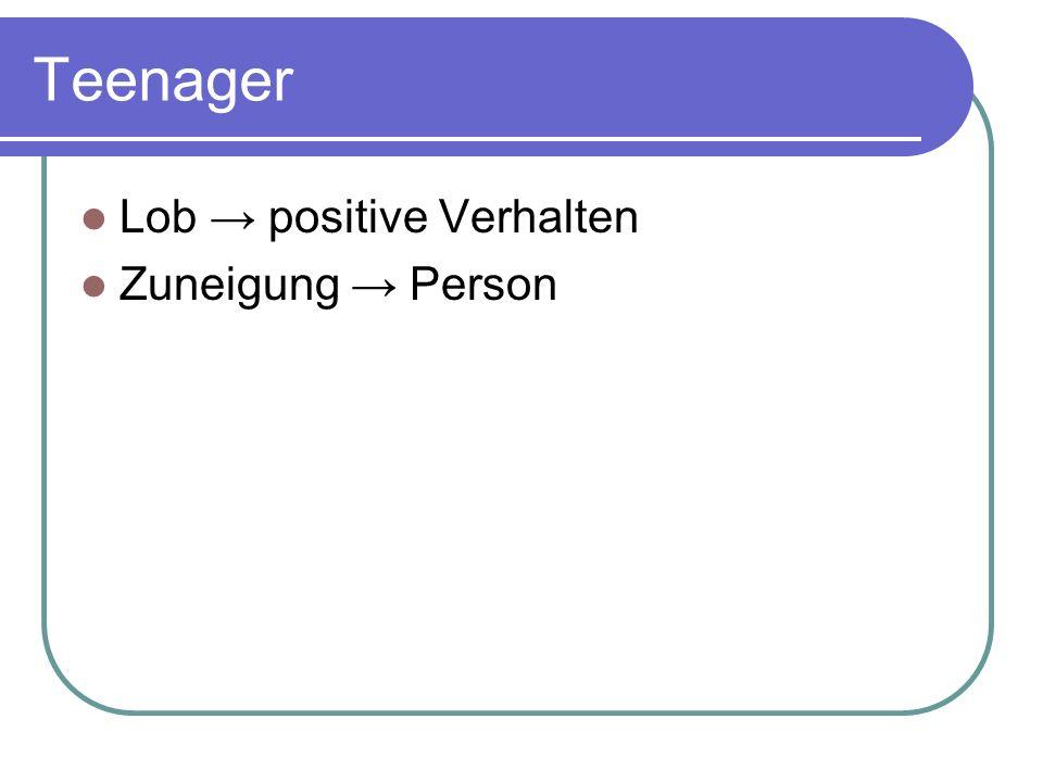 Teenager Lob → positive Verhalten Zuneigung → Person