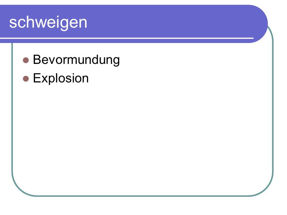 schweigen Bevormundung Explosion